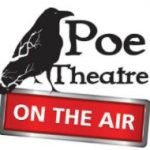 Poe Theatre on the Air Brings Edgar Allan Poe to Life With Audio Adaptations of His Works
